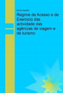 Regime de Acesso e de Exercicio das actividade das agências de viagem e de turismo