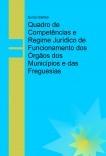 Quadro de Competências e Regime Jurídico de Funcionamento dos Órgãos dos Municípios e das Freguesias