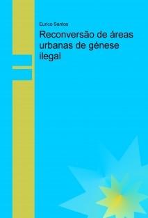 Reconversão de áreas urbanas de génese ilegal