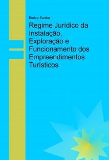 Regime Jurídico da Instalação, Exploração e Funcionamento dos Empreendimentos Turísticos
