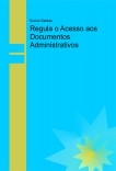 Regula o Acesso aos Documentos Administrativos