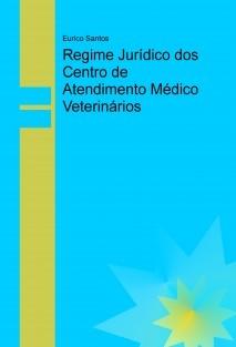 Regime Jurídico dos Centro de Atendimento Médico Veterinários