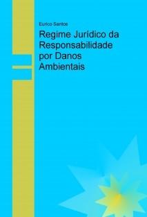 Regime Jurídico da Responsabilidade por Danos Ambientais