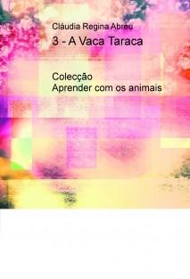 3 - A Vaca Taraca
