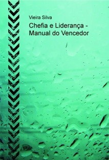 Chefia e Liderança - Manual do Vencedor