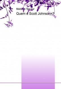 Quem é Scott Johnsonn?