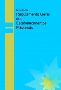 Regulamento Geral dos Estabelecimentos Prisionais