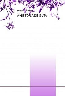 A HISTÓRIA DE GUTA