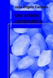 Um artista carimático