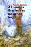 A Literatura Brasileira na Indigência Negra