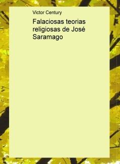 Falaciosas teorias religiosas de José Saramago