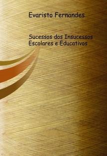 Sucessos dos Insucessos Escolares e educativos