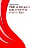 Pacto de Sangue. Asaga do Povo de Israel no Egito