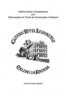 História Social e Arquitectónica com Observações em Teoria de Conservação e Restauro Do Grand Hotel Lisbonense