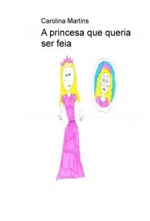A princesa que queria ser feia