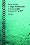 Código de Processo Penal Anotado - Artigos 51º a 100º - Tomo I