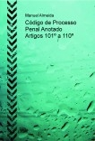 Código de Processo Penal Anotado - artigos 101º a 110º