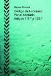 Código de Processo Penal anotado - artigos 111.º a 123.º