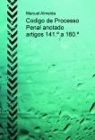 Codigo de Processo Penal anotado artigos 141.º a 160.º