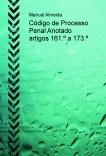 Código de Processo Penal Anotado artigos 161.º a 173.º