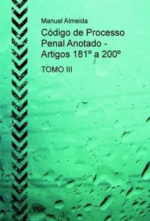 Código de Processo Penal Anotado - Artigos 181º a 200º TOMO III