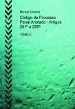 Código de Processo Penal Anotado - Artigos 201º a 299º TOMO I