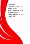 ORGANIZAÇÃO DO TRABALHO NOCTURNO E POR TURNO DOS CANTONEIROS DE LIMPEZA