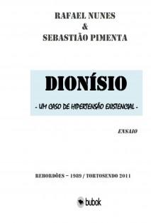 DIONÍSIO - UM CASO DE HIPERTENSÃO EXISTENCIAL -