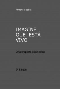 IMAGINE QUE ESTÁ VIVO - uma proposta geométrica