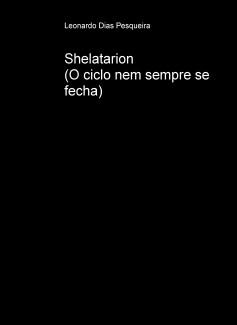 Shelatarion (O ciclo nem sempre se fecha)