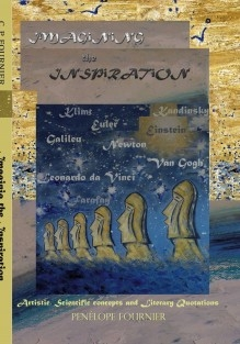 IMAGINING THE INSPIRATION - Artistic Concepts; Scientific and Literary Quotations