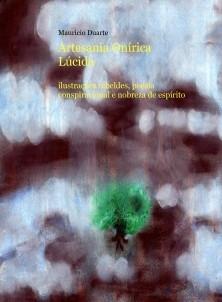 Artesania Onírica Lúcida . ilustrações rebeldes, poesia conspiracional e nobreza de espírito