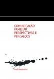 COMUNICAÇÃO FAMILIAR: PERSPECTIVAS E PERCALÇOS