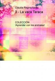 3 - La vaca Taraca