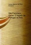 São Francisco Xavier. O legado de Portugal na Ásia