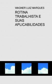 ROTINA TRABALHISTA E SUAS APLICABILIDADES