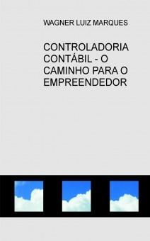 CONTROLADORIA CONTÁBIL - O CAMINHO PARA O EMPREENDEDOR DE SUCESSO