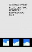 FLUXO DE CAIXA  -  CONTROLE EMPRESARIAL - 2012