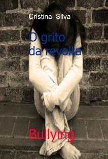 Bullying - O grito da revolta