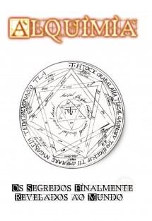 Alquimia - Os segredos finalmente revelados ao mundo