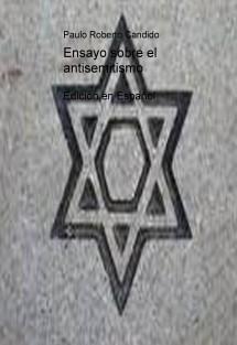 Ensayo sobre el antisemitismo. Edición en español.