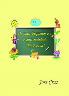 Os  mais Pequenos e a Espiritualidade na Escola