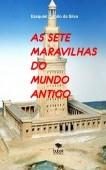 AS SETE MARAVILHAS DO MUNDO ANTIGO