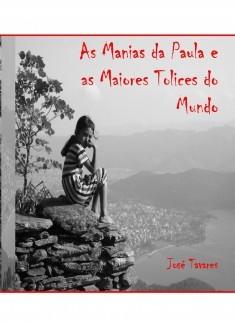 As Manias da Paula e as Maiores Tolices do Mundo
