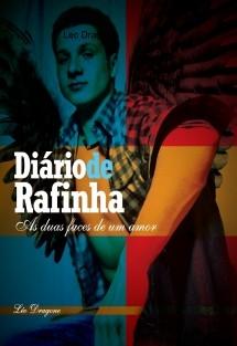 Diário de Rafinha. As duas faces de um amor.