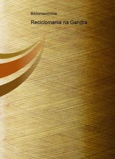 Reciclomania na Gandra