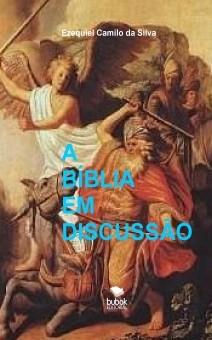 A BÍBLIA EM DISCUSSÃO