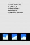 ATLÂNTIDA  Curiosidades e Mistérios do Continente Perdido