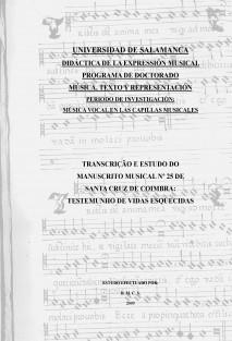 TRANSCRIÇÃO E ESTUDO DO MANUSCRITO MUSICAL Nº25 DE SANTA CRUZ DE COIMBRA: TESTEMUNHO DE VIDAS ESQUECIDAS