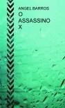 O ASSASSINO X
